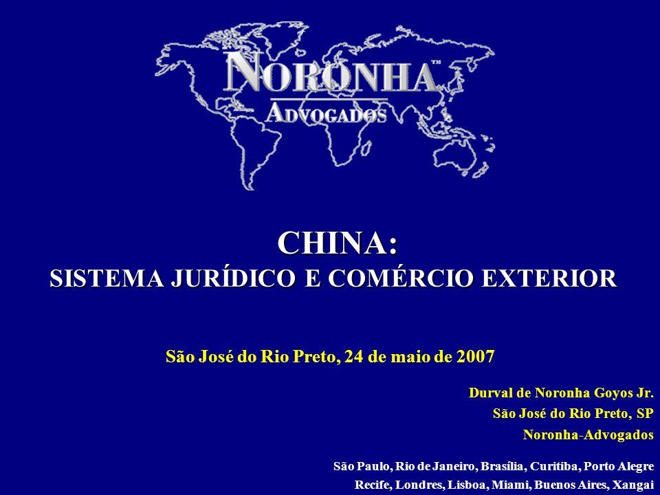 1/40 CHINA: SISTEMA JURÍDICO E COMÉRCIO EXTERIOR CHINA: SISTEMA JURÍDICO E COMÉRCIO EXTERIOR Durval de Noronha Goyos Jr. São José do Rio Preto, SP Nor
