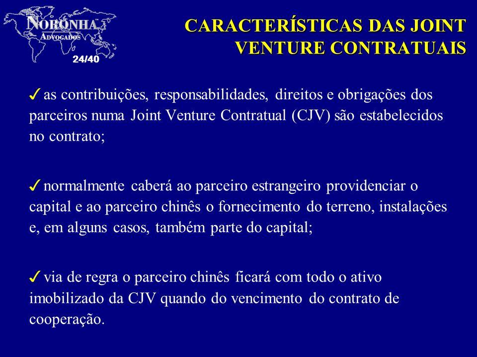 24/40 3as contribuições, responsabilidades, direitos e obrigações dos parceiros numa Joint Venture Contratual (CJV) são estabelecidos no contrato; 3no