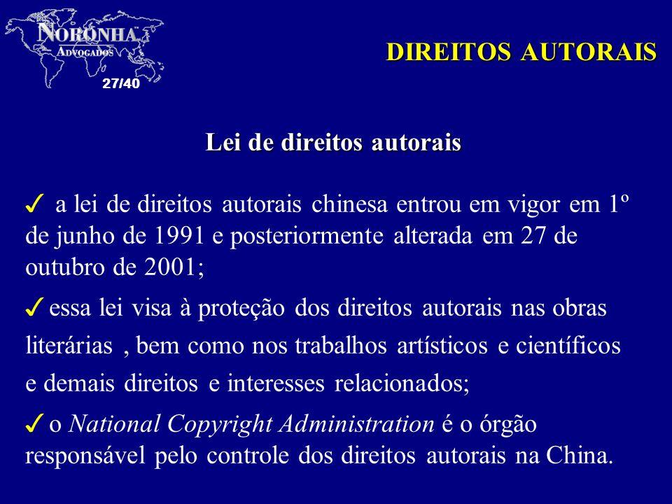 27/40 DIREITOS AUTORAIS Lei de direitos autorais 3 a lei de direitos autorais chinesa entrou em vigor em 1º de junho de 1991 e posteriormente alterada