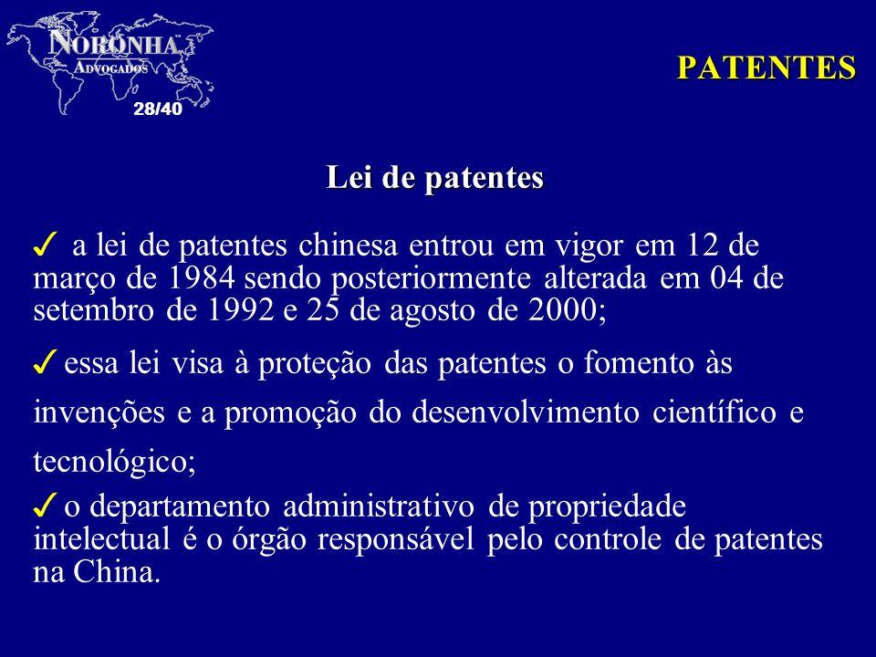 28/40 PATENTES Lei de patentes 3 a lei de patentes chinesa entrou em vigor em 12 de março de 1984 sendo posteriormente alterada em 04 de setembro de 1