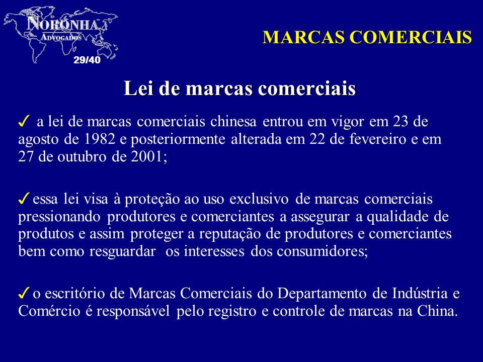 29/40 MARCAS COMERCIAIS Lei de marcas comerciais 3 a lei de marcas comerciais chinesa entrou em vigor em 23 de agosto de 1982 e posteriormente alterad