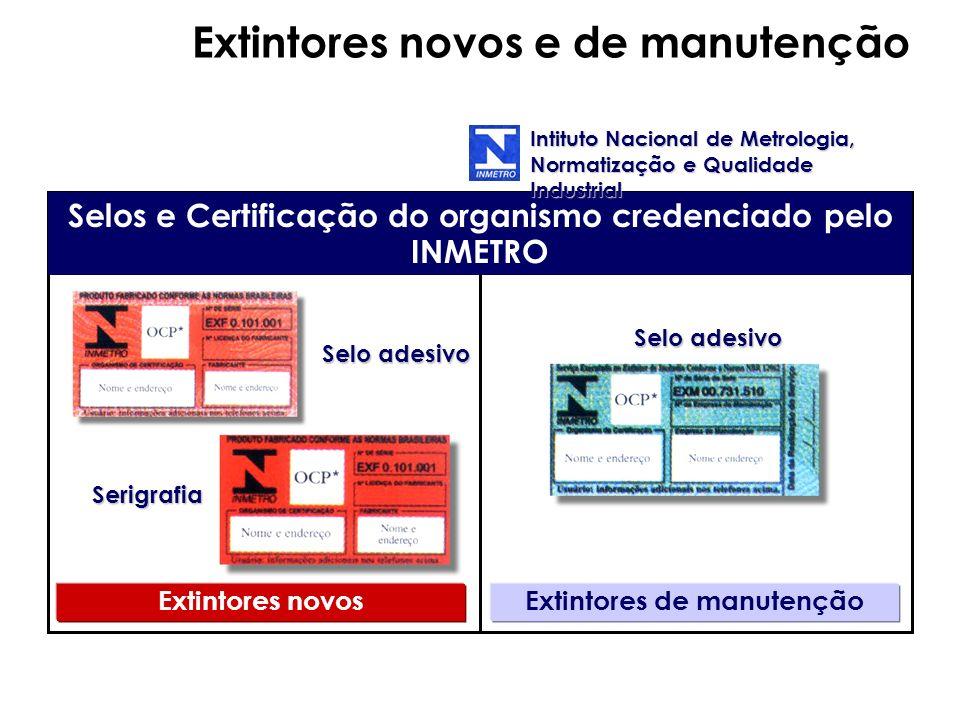 Selos e Certificação do organismo credenciado pelo INMETRO Extintores novosExtintores de manutenção Selo adesivo Serigrafia Intituto Nacional de Metro