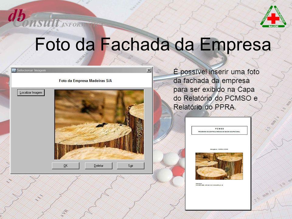 Foto da Fachada da Empresa db INFORMÁTICA Consult É possível inserir uma foto da fachada da empresa para ser exibido na Capa do Relatório do PCMSO e R