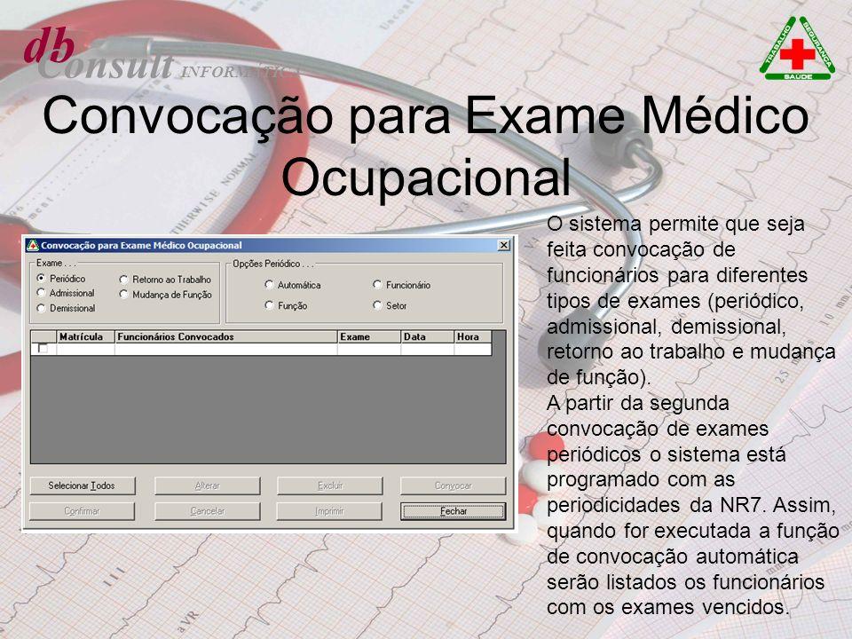 db Consult Convocação para Exame Médico Ocupacional O sistema permite que seja feita convocação de funcionários para diferentes tipos de exames (perió