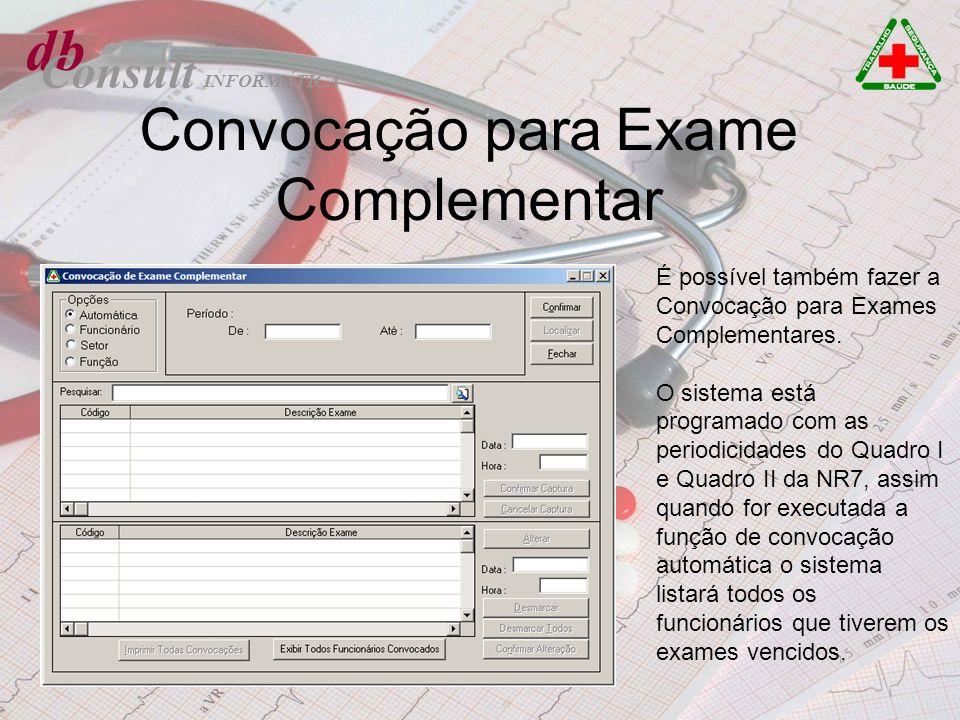 db Consult Convocação para Exame Complementar É possível também fazer a Convocação para Exames Complementares. O sistema está programado com as period