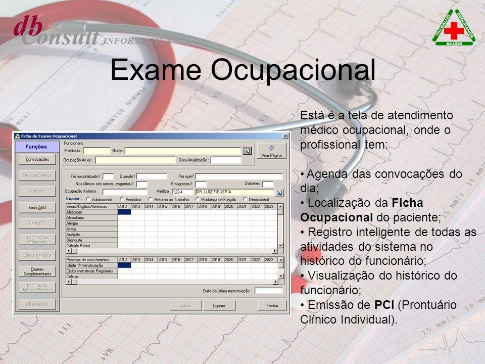 db Consult Exame Ocupacional Está é a tela de atendimento médico ocupacional, onde o profissional tem: Agenda das convocações do dia; Localização da F