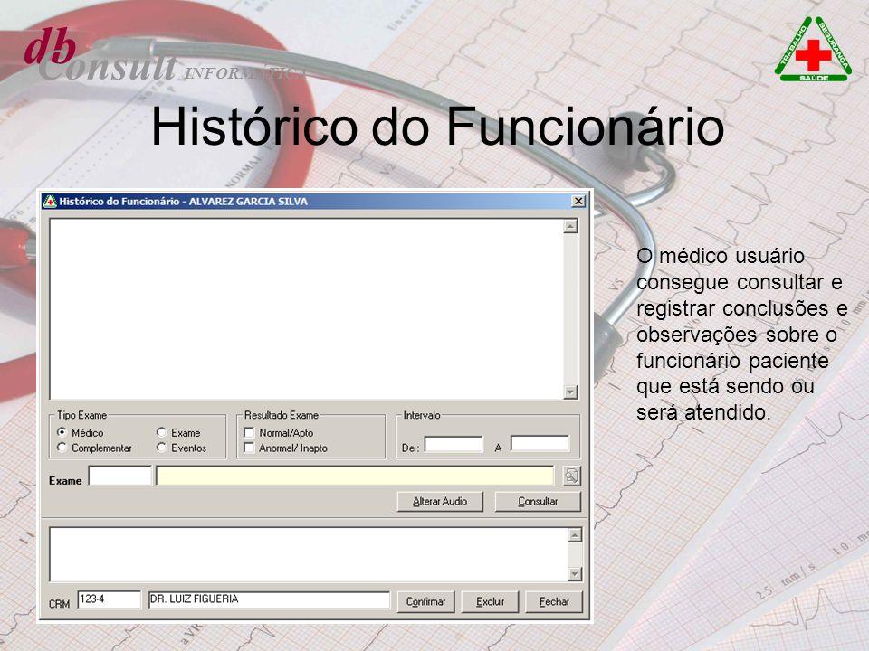 db Consult Histórico do Funcionário O médico usuário consegue consultar e registrar conclusões e observações sobre o funcionário paciente que está sen