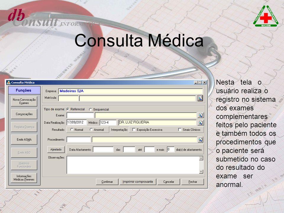 db Consult Consulta Médica Nesta tela o usuário realiza o registro no sistema dos exames complementares feitos pelo paciente e também todos os procedi
