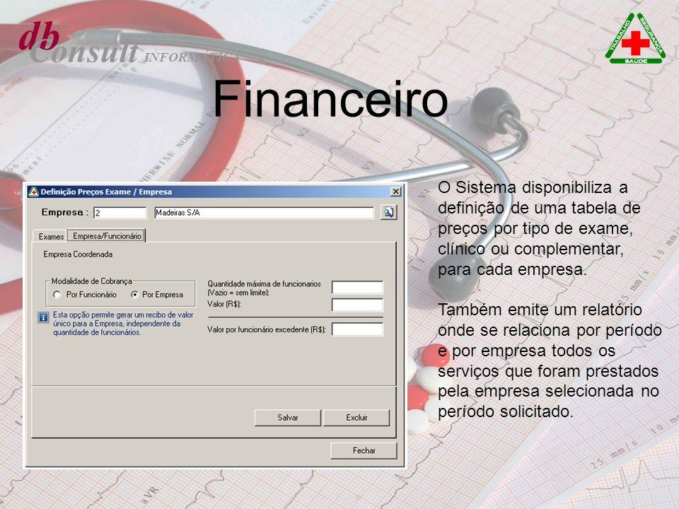 db Consult Financeiro O Sistema disponibiliza a definição de uma tabela de preços por tipo de exame, clínico ou complementar, para cada empresa. També