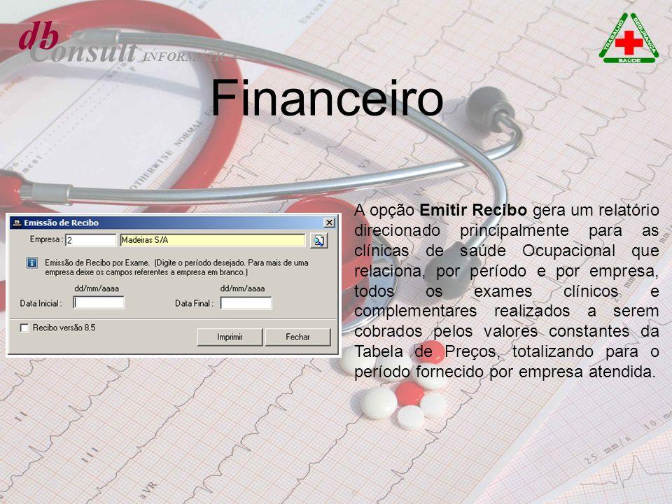 db Consult Financeiro A opção Emitir Recibo gera um relatório direcionado principalmente para as clínicas de saúde Ocupacional que relaciona, por perí