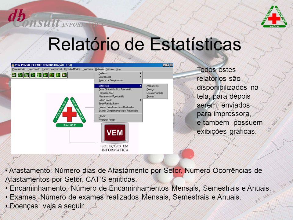 db Consult Relatório de Estatísticas Todos estes relatórios são disponibilizados na tela, para depois serem enviados para impressora, e também possuem