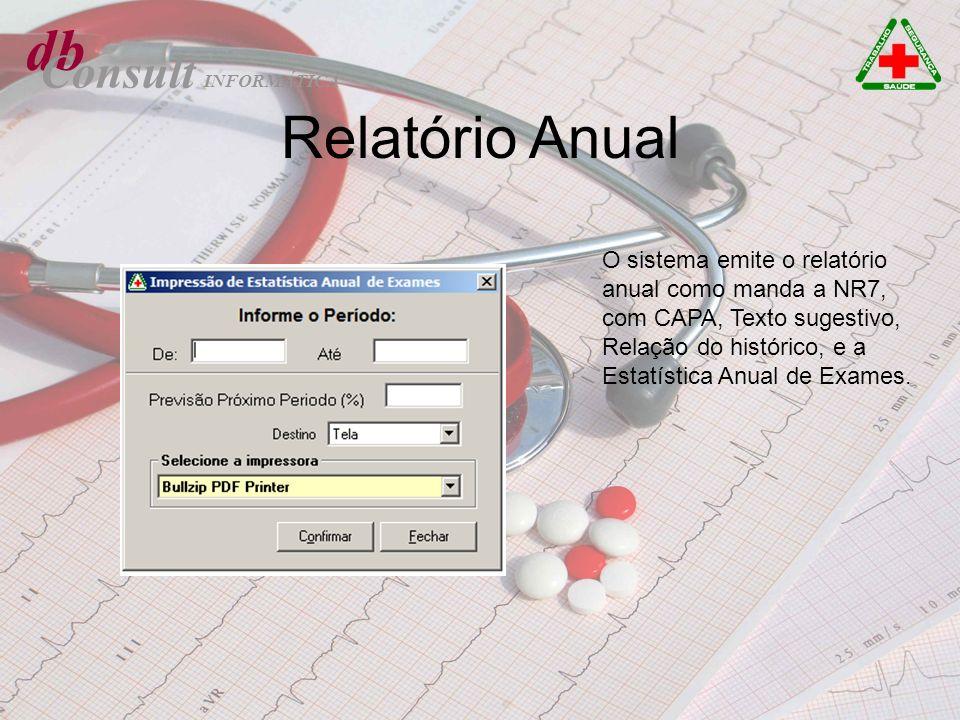 db Consult Relatório Anual O sistema emite o relatório anual como manda a NR7, com CAPA, Texto sugestivo, Relação do histórico, e a Estatística Anual