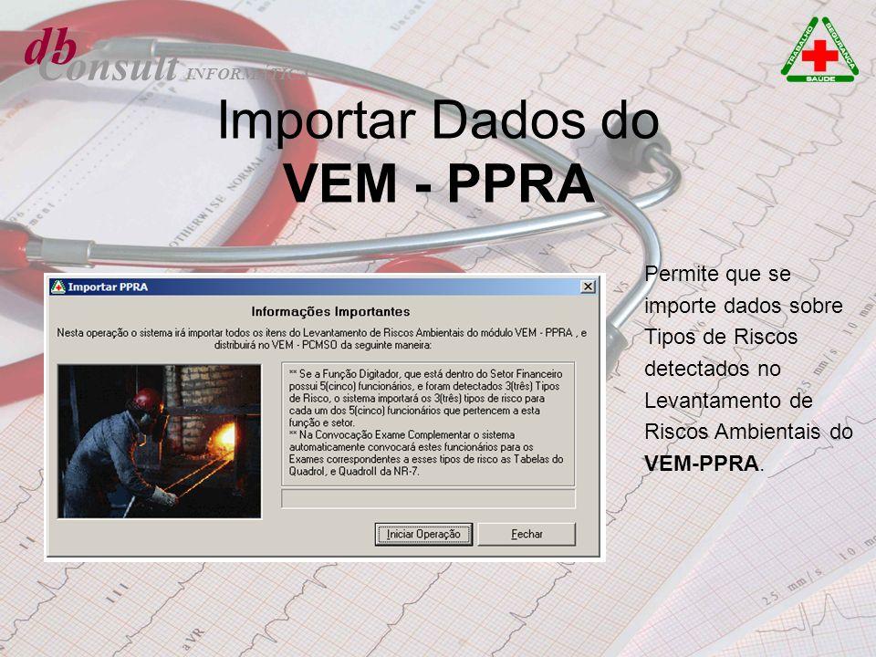 db Consult Importar Dados do VEM - PPRA Permite que se importe dados sobre Tipos de Riscos detectados no Levantamento de Riscos Ambientais do VEM-PPRA