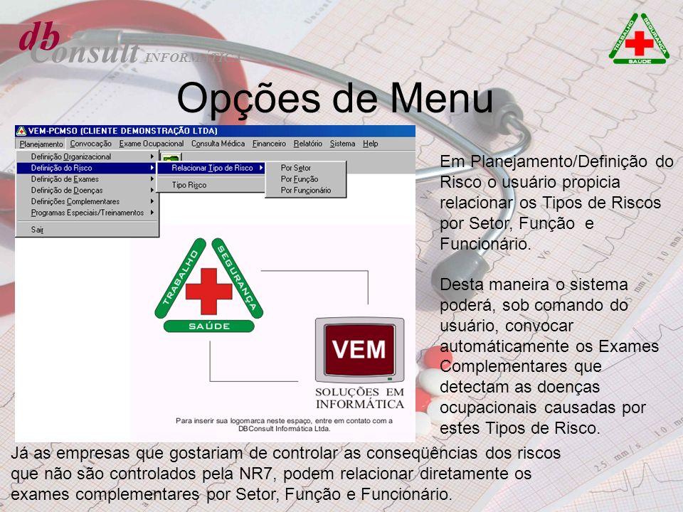 db Consult Opções de Menu Em Planejamento/Definição do Risco o usuário propicia relacionar os Tipos de Riscos por Setor, Função e Funcionário. Desta m