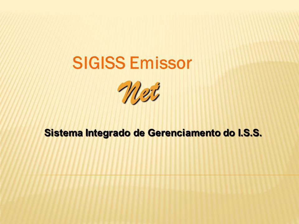 SIGISS Emissor Sistema Integrado de Gerenciamento do I.S.S. N e t
