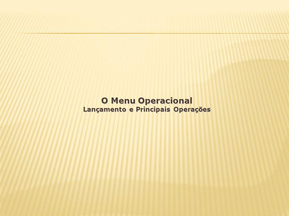 O Menu Operacional Lançamento e Principais Operações