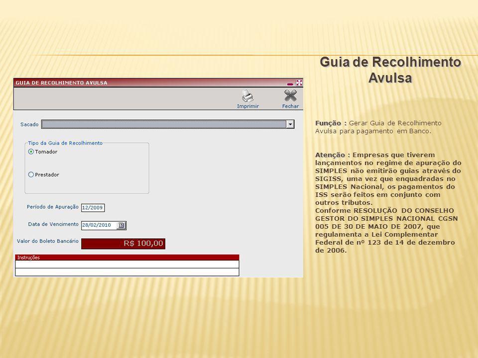 Guia de Recolhimento Avulsa Função : Função : Gerar Guia de Recolhimento Avulsa para pagamento em Banco. Atenção : Atenção : Empresas que tiverem lanç