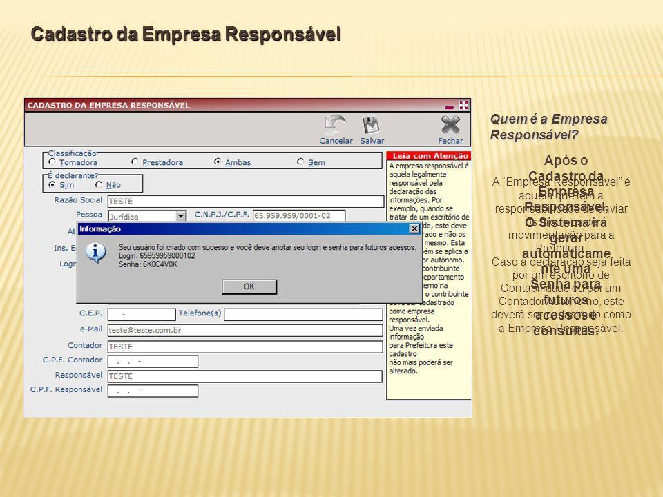 Quem é a Empresa Responsável? A Empresa Responsável é aquela que tem a responsabilidade de enviar os arquivos de movimentação para a Prefeitura. Caso