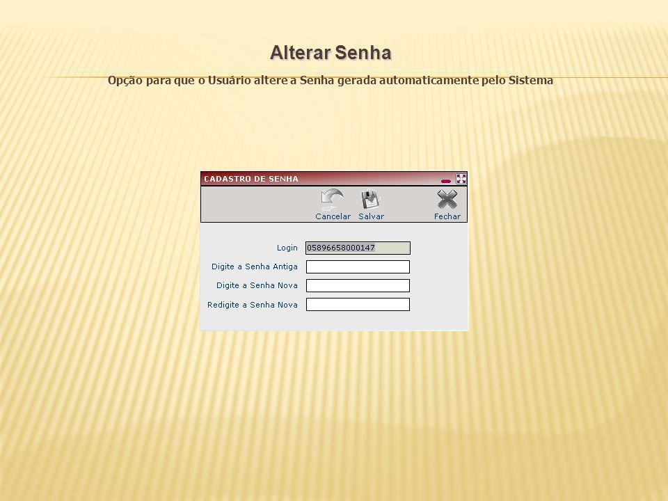 Alterar Senha Opção para que o Usuário altere a Senha gerada automaticamente pelo Sistema # # Marcenv # # Legenda