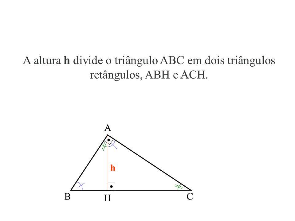 OUTROS SEGMENTOS DO TRIÂNGULO RETÂNGULO a: é a hipotenusa.