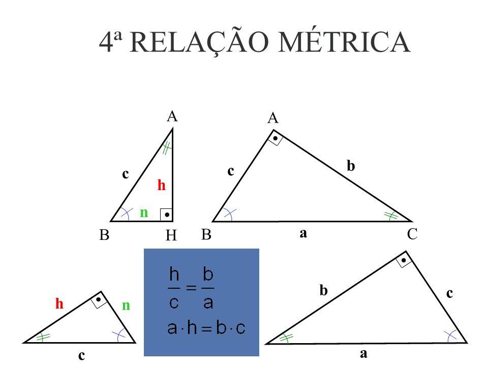 3ª RELAÇÃO MÉTRICA c h n h c n A H B a b c b c A B C a
