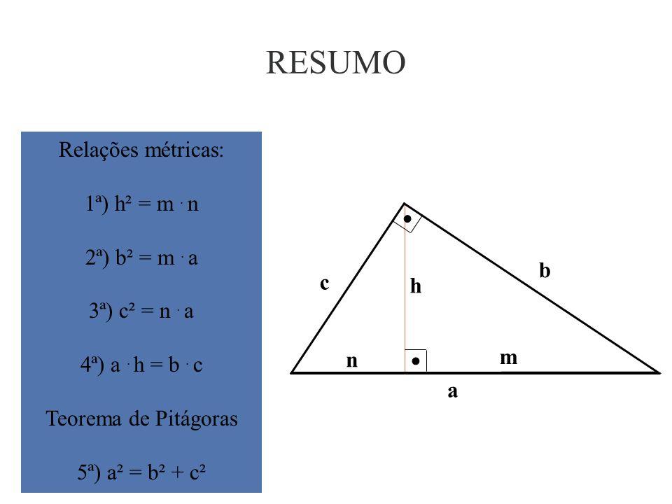 1ª e 4ª RELAÇÃO MÉTRICA SOB OUTRAS PERSPECTIVAS B a = m + n C H n b h A m c A m c H B h C H n b h A área do triângulo ABC pode ser calculada por: A