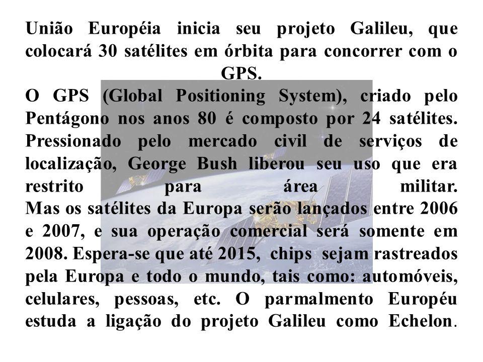 União Européia inicia seu projeto Galileu, que colocará 30 satélites em órbita para concorrer com o GPS. O GPS (Global Positioning System), criado pel