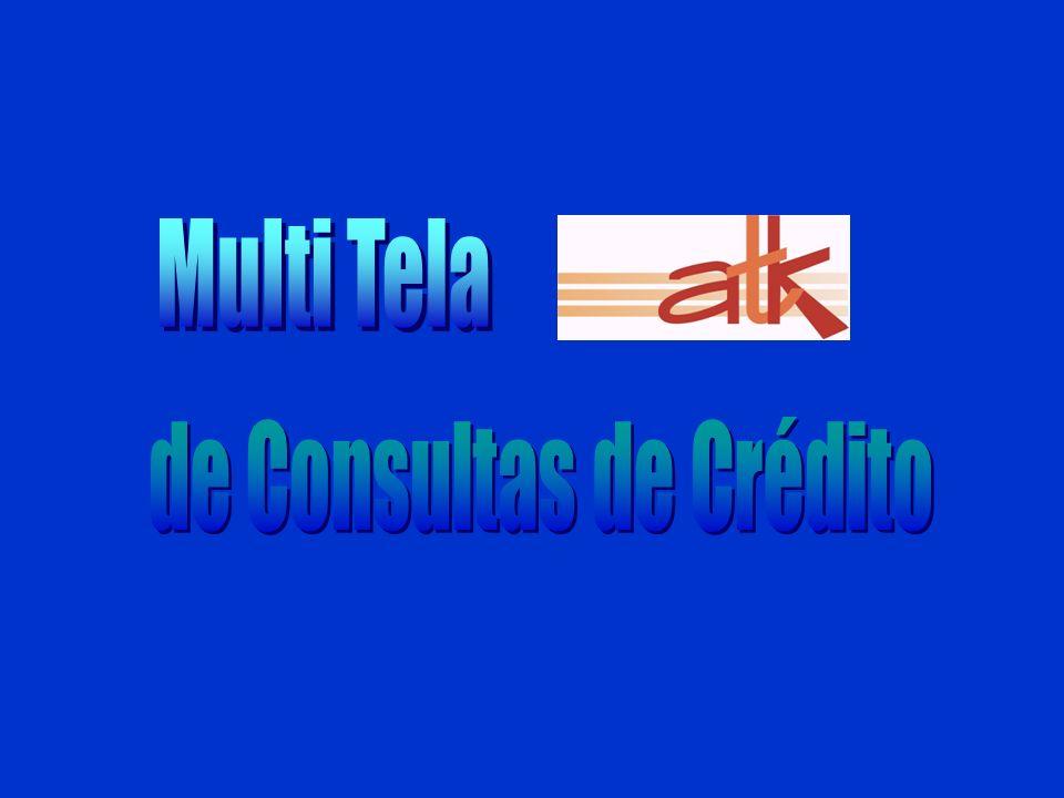 a mais avançada tecnologia para avaliação e decisão de crédito do País a mais avançada tecnologia para avaliação e decisão de crédito do País Multi Tela ATK de Consultas de Crédito www.atk.com.br