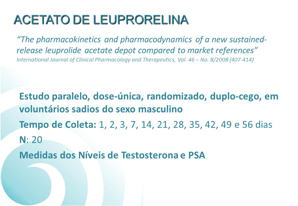ACETATO DE LEUPRORELINA The pharmacokinetics and pharmacodynamics of a new sustained- release leuprolide acetate depot compared to market references International Journal of Clinical Pharmacology and Therapeutics, Vol.
