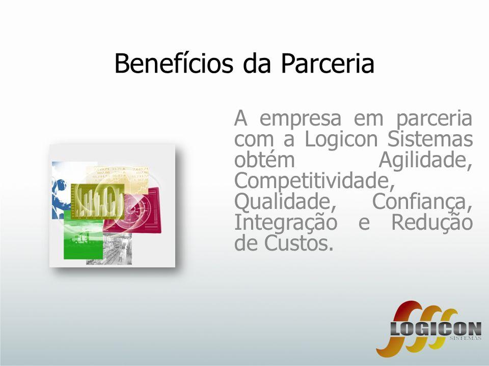 Benefícios da Parceria A empresa em parceria com a Logicon Sistemas obtém Agilidade, Competitividade, Qualidade, Confiança, Integração e Redução de Cu