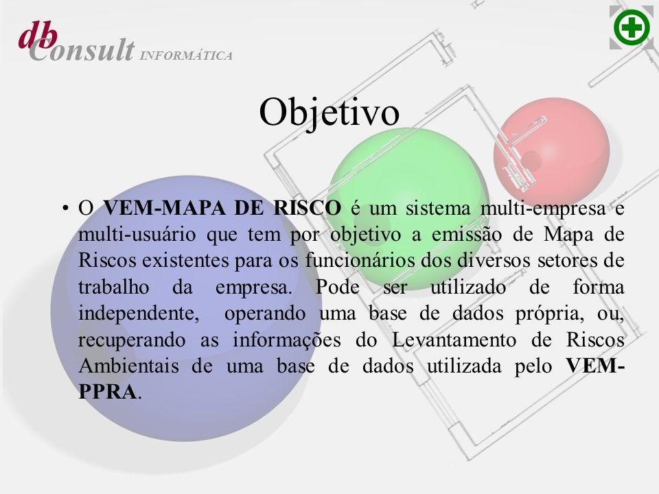 Objetivo O VEM-MAPA DE RISCO é um sistema multi-empresa e multi-usuário que tem por objetivo a emissão de Mapa de Riscos existentes para os funcionári