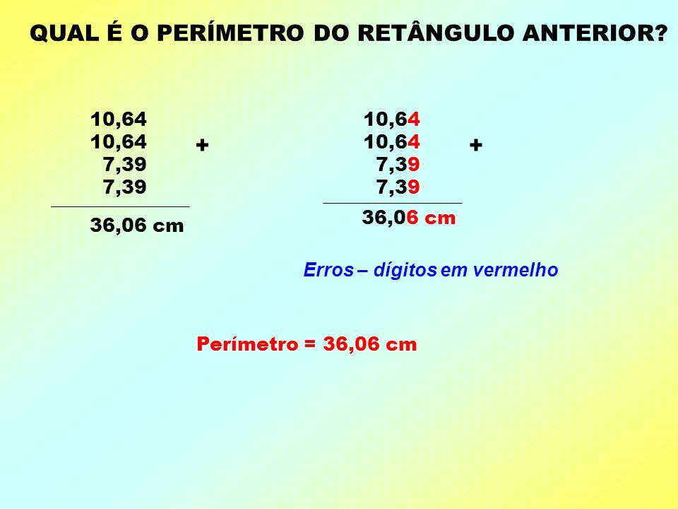 COMPRIMENTO(C):10,64 cmLARGURA(L):7,39 cm ÁREA: A = C.L 1 0, 6 4 X 7, 3 9 9 5 7 6 3 1 9 2 7 4 4 8 7 8 6 2 9 6, AREA = 78,6 cm 2 MULTIPLICAÇÃO – Cálcul