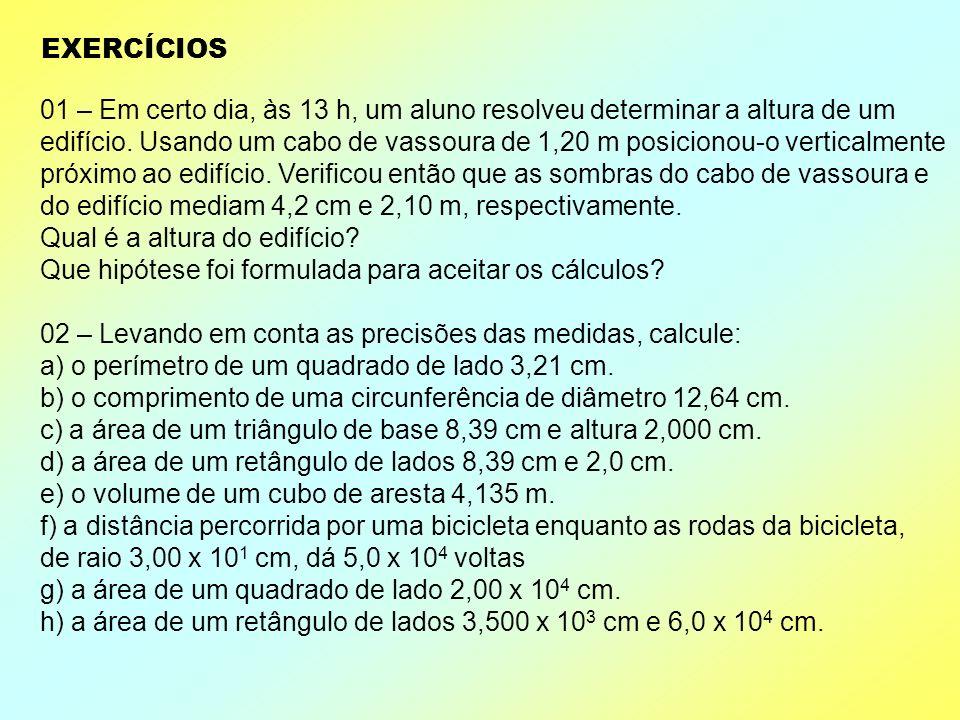 NORMAS 1 – ADIÇÃO E SUBTRAÇÃO O resultado acompanha a medida com menor precisão. Ou seja: menor quantidade de algarismos após a vírgula. 2 – MULTIPLIC