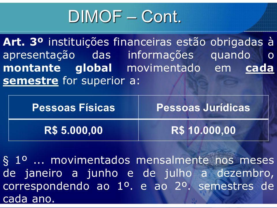 Art. 3º instituições financeiras estão obrigadas à apresentação das informações quando o montante global movimentado em cada semestre for superior a: