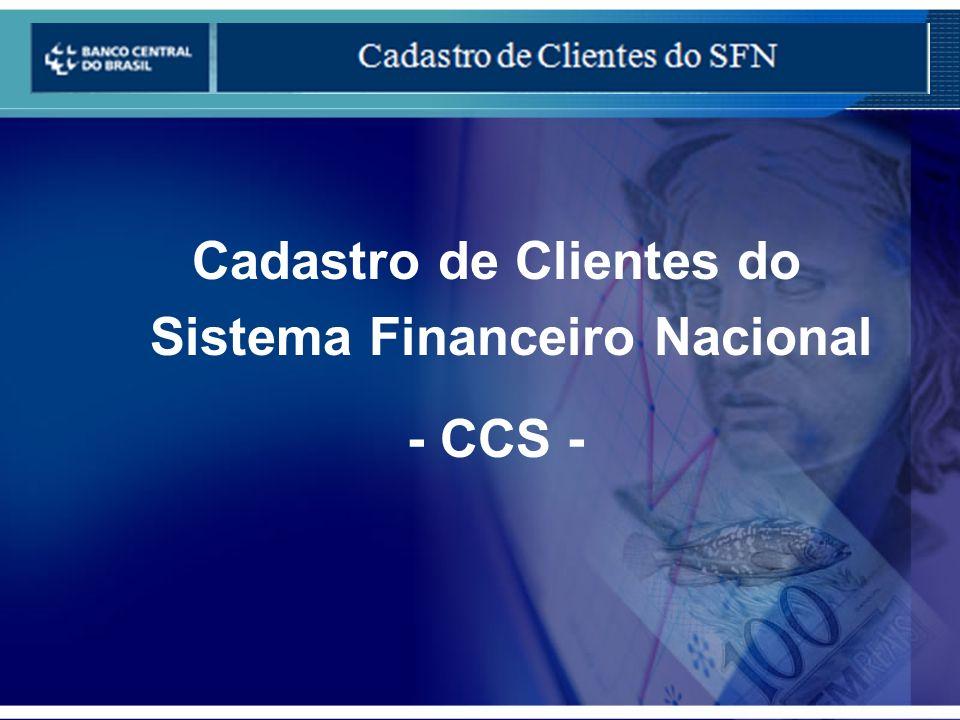 Cadastro de Clientes do Sistema Financeiro Nacional - CCS -