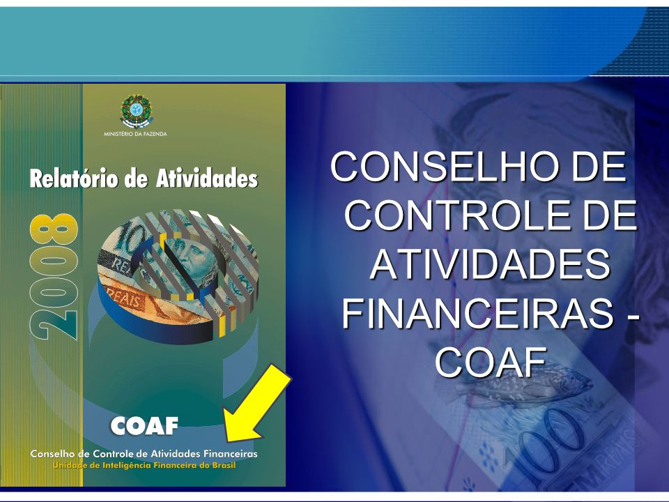 CONSELHO DE CONTROLE DE ATIVIDADES FINANCEIRAS - COAF