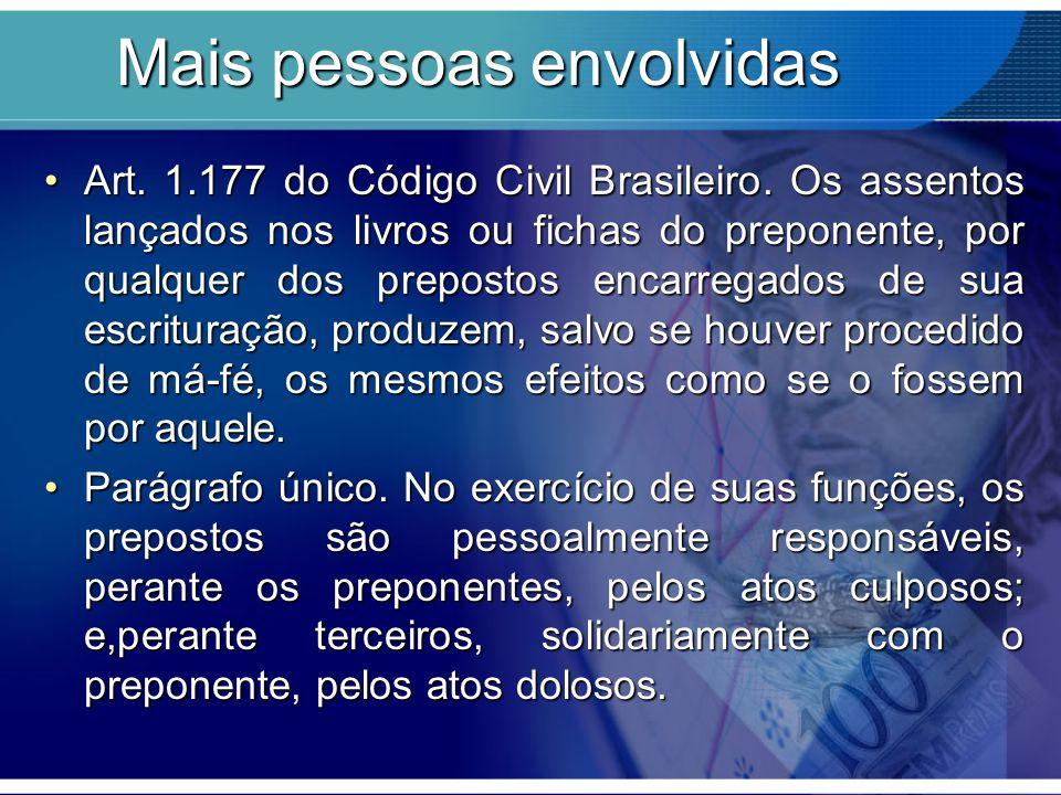 Mais pessoas envolvidas Art. 1.177 do Código Civil Brasileiro. Os assentos lançados nos livros ou fichas do preponente, por qualquer dos prepostos enc