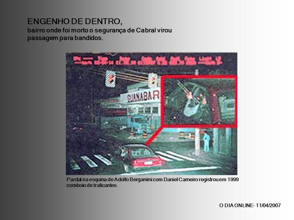 ENGENHO DE DENTRO, bairro onde foi morto o segurança de Cabral virou passagem para bandidos. Pardal na esquina de Adolfo Bergamini com Daniel Carneiro