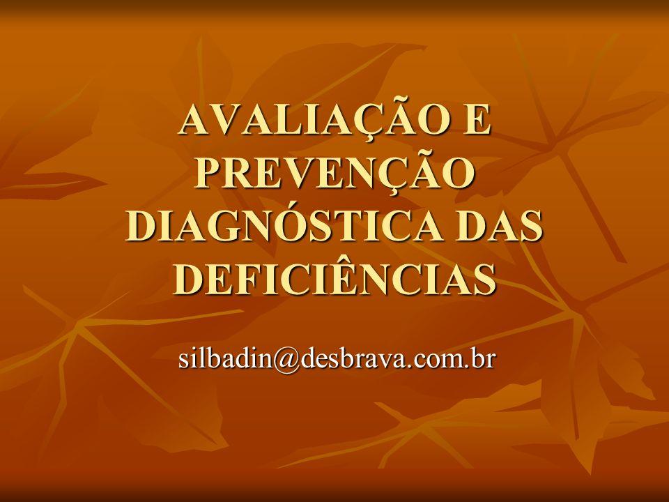 AVALIAÇÃO E PREVENÇÃO DIAGNÓSTICA DAS DEFICIÊNCIAS silbadin@desbrava.com.br