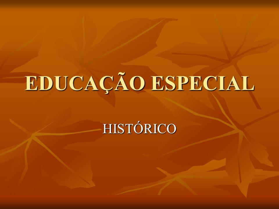 EDUCAÇÃO ESPECIAL HISTÓRICO