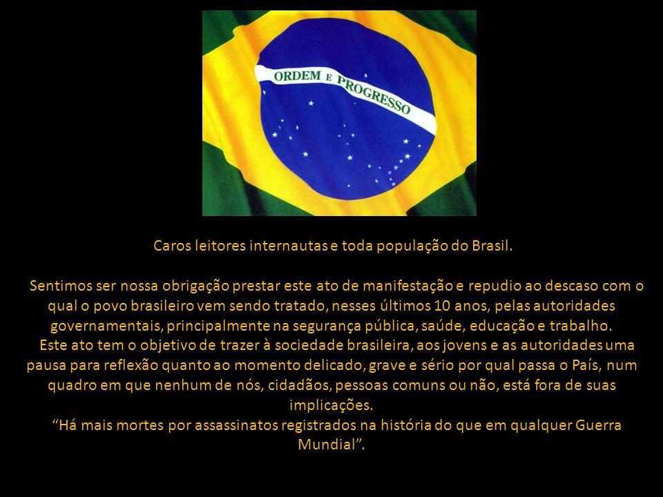 Caros leitores internautas e toda população do Brasil.