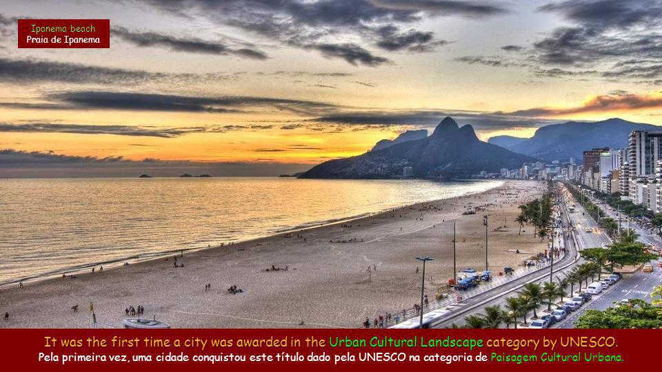 Ipanema beach Praia de Ipanema It was the first time a city was awarded in the Urban Cultural Landscape category by UNESCO.