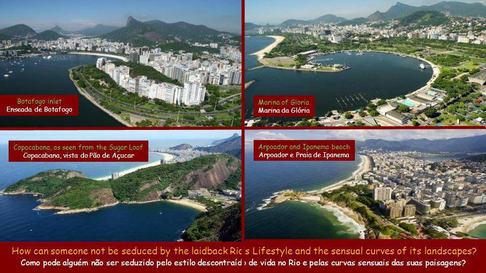 The view from the top of the Sugar Loaf A vista do alto do Pão de Açúcar