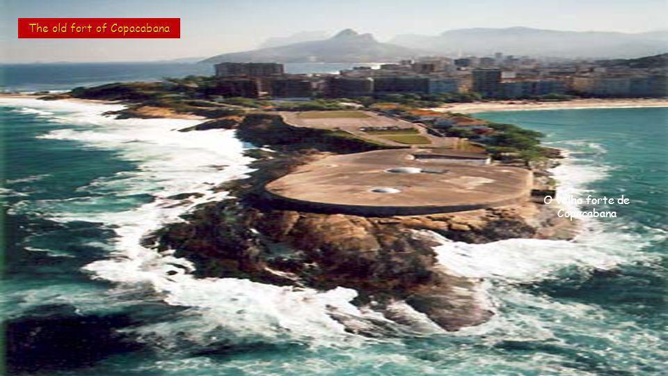 The old fort of Copacabana O velho forte de Copacabana