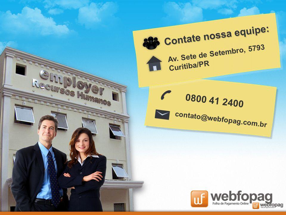 0800 41 2400 contato@webfopag.com.br Av. Sete de Setembro, 5793 Curitiba/PR