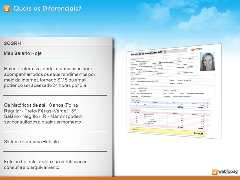 Sistema de suporte 24 horas, com orientações trabalhistas e previdenciárias, prestação de consultoria em relação a possíveis questões referentes à leg