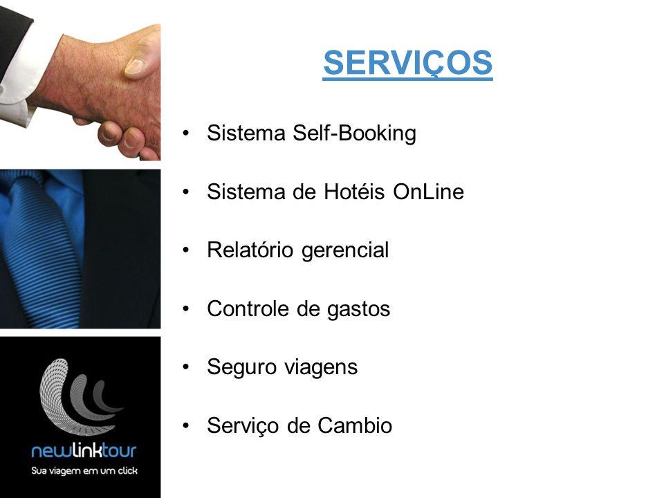 Sistema Self-Booking Sistema de Hotéis OnLine Relatório gerencial Controle de gastos Seguro viagens Serviço de Cambio SERVIÇOS