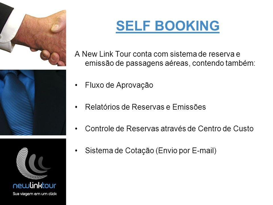 SELF BOOKING A New Link Tour conta com sistema de reserva e emissão de passagens aéreas, contendo também: Fluxo de Aprovação Relatórios de Reservas e