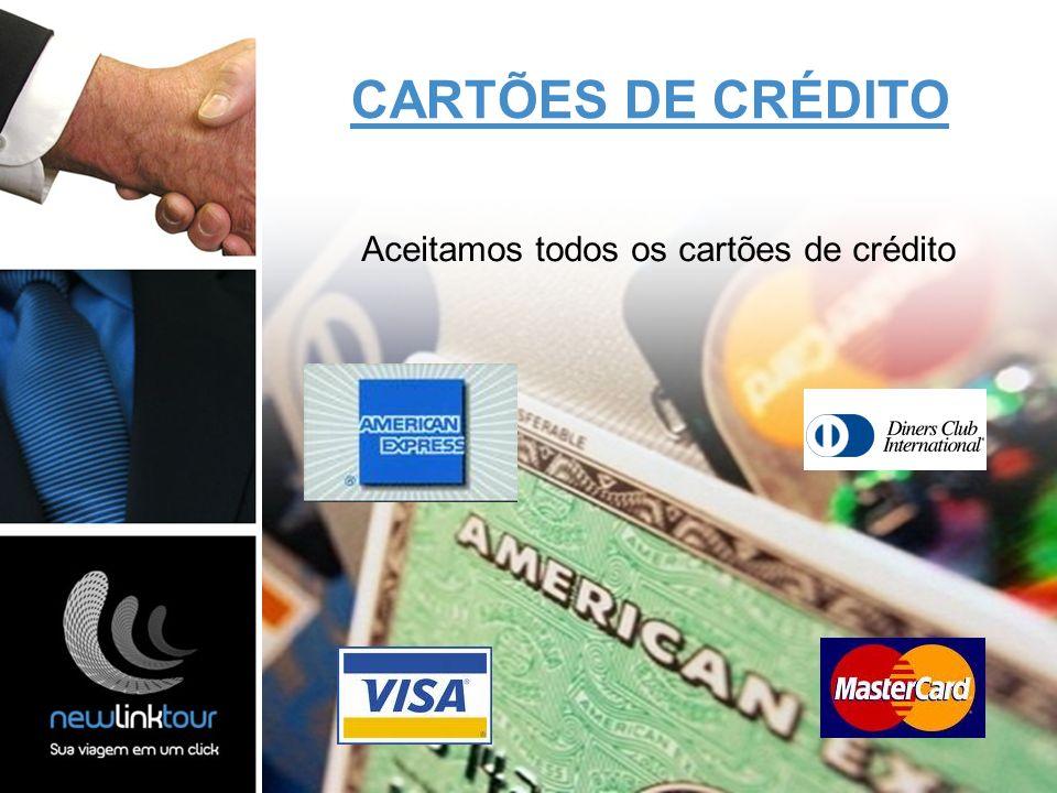 Aceitamos todos os cartões de crédito CARTÕES DE CRÉDITO