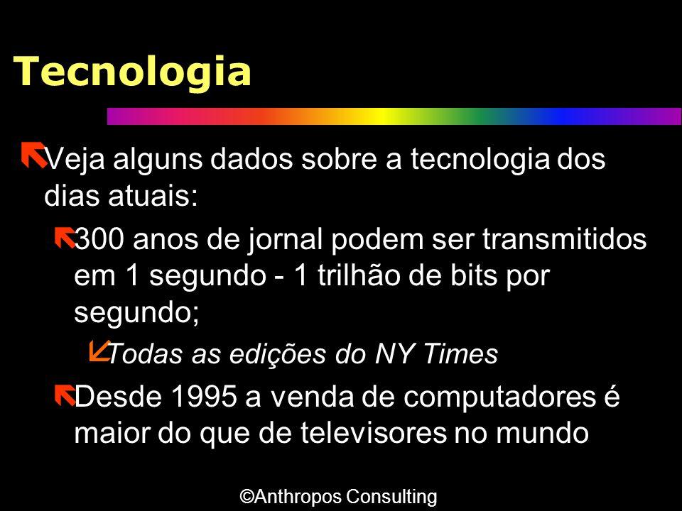 Tecnologia ë Veja alguns dados sobre a tecnologia dos dias atuais: ë300 anos de jornal podem ser transmitidos em 1 segundo - 1 trilhão de bits por seg